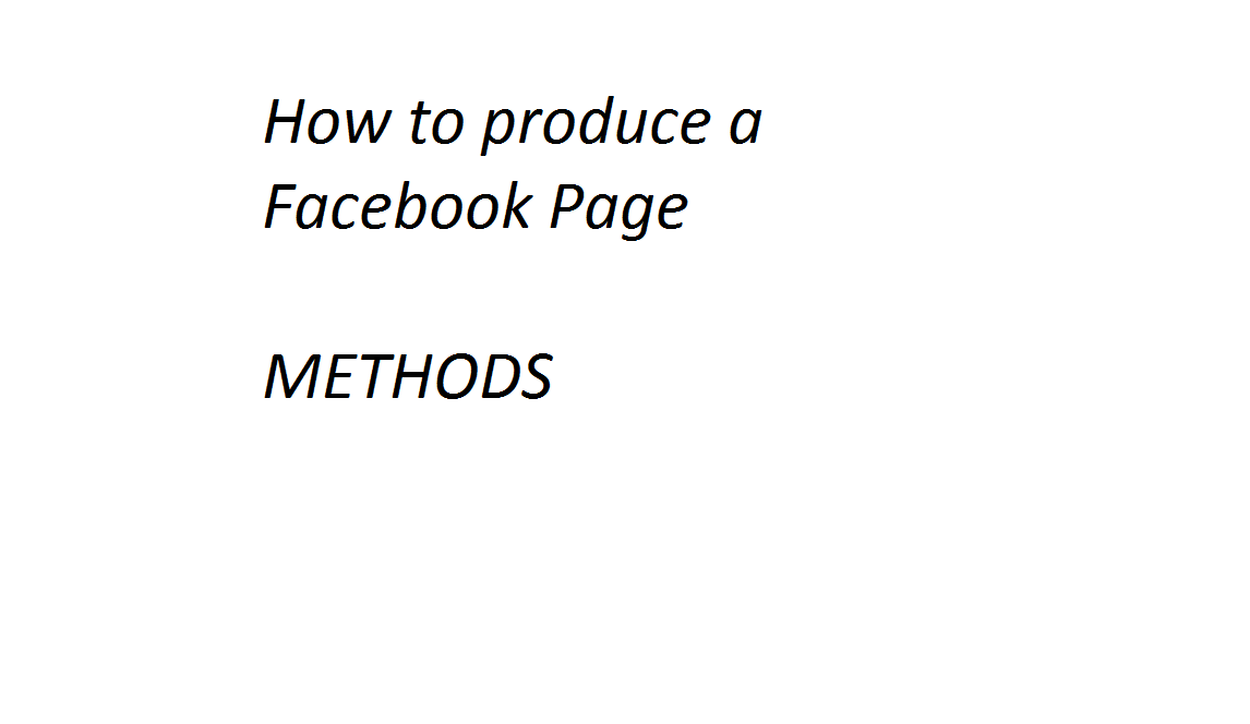 How to produce a Facebook Page METHODS
