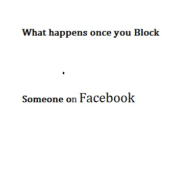 What happens once you Block Someone on Facebook